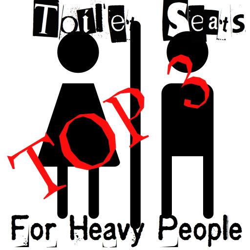Best Toilet Seats For Heavy People