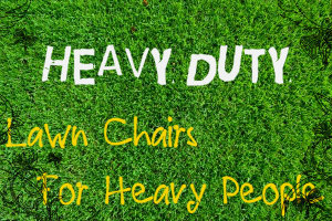 Charmant Extra Heavy Duty Lawn Chairs For Heavy People