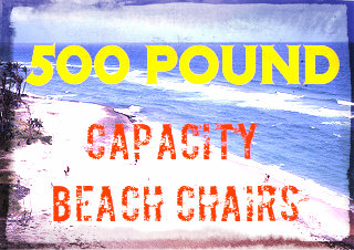 500 Lbs Beach Chairs For Obese People