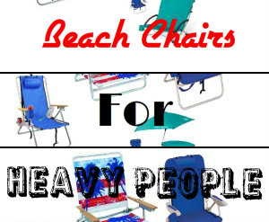 Plus Size Beach Chairs For Heavy People