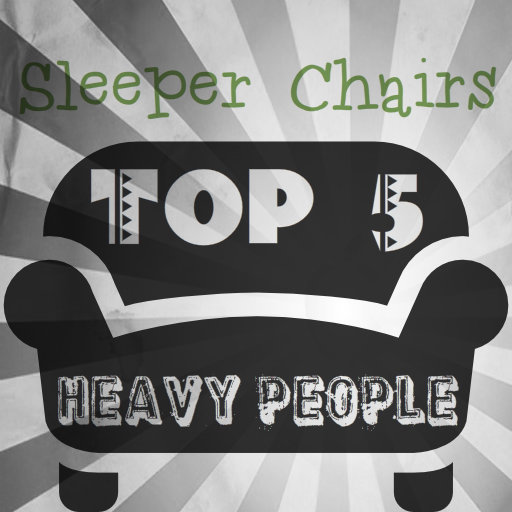 Oversized Sleeper Chairs For Heavy People