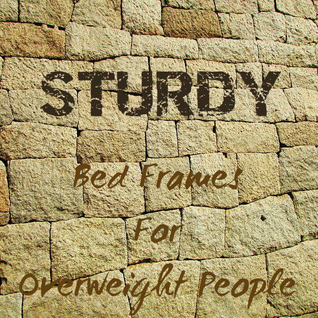 Sturdy Bed Frames For Overweight People