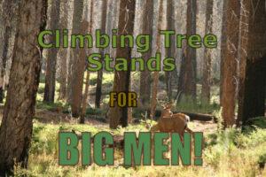 Top 3 Best Climbing Tree Stands For Big Men