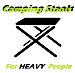 Heavy Duty Camping Stools For Heavy People