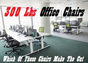 300 Lbs Capacity Office Chairs