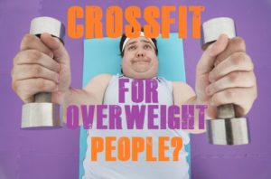 Is Crossfit For Overweight People