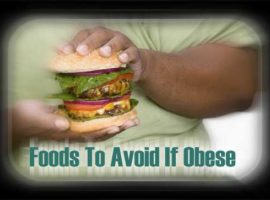 Foods To Avoid When Obese
