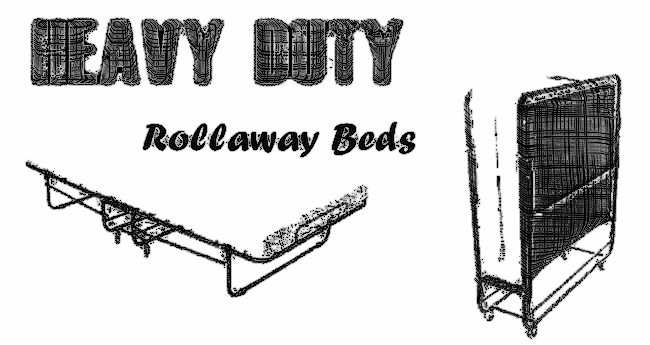 Heavy Duty Rollaway Beds For Heavy People