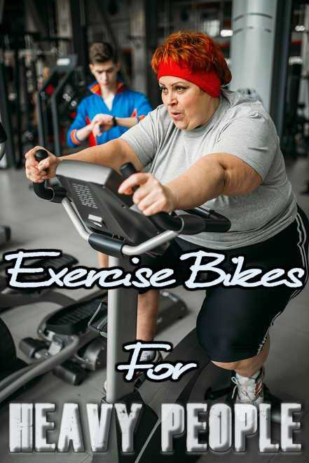 Exercise Bikes For Heavy People Over 300Lbs