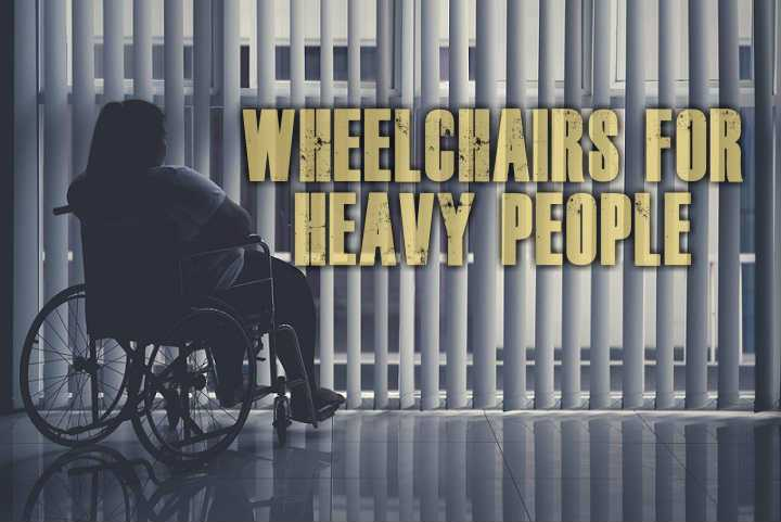 Wheelchairs For Heavy People
