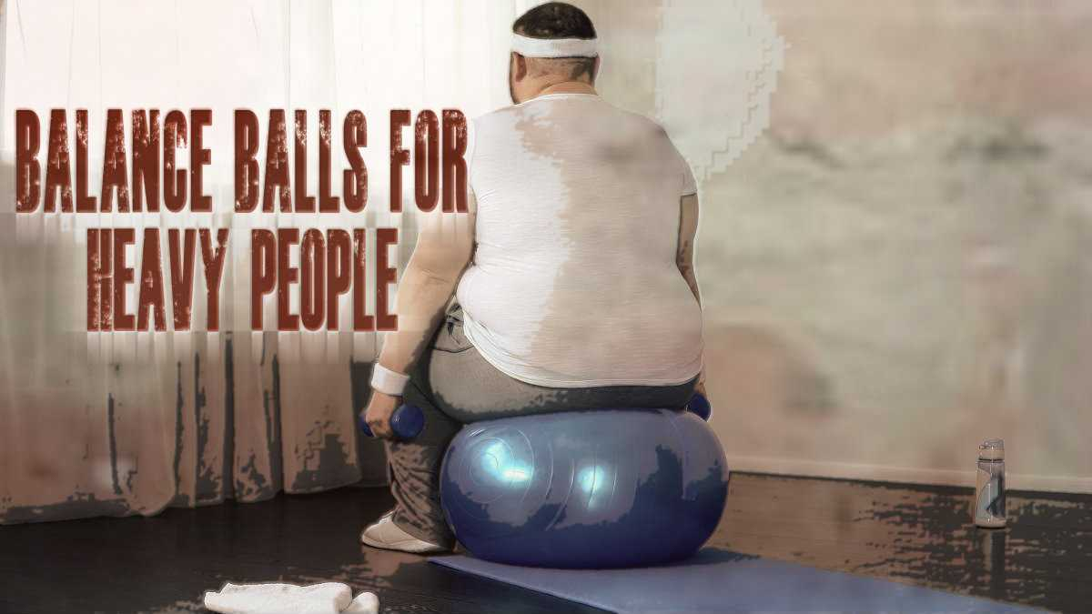 Balance Balls For Obese People