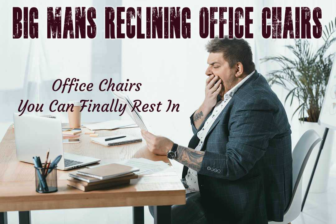 Big Tall Reclining Office Chairs