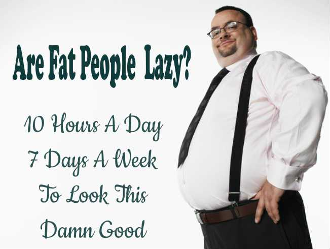 Are Fat People Lazy