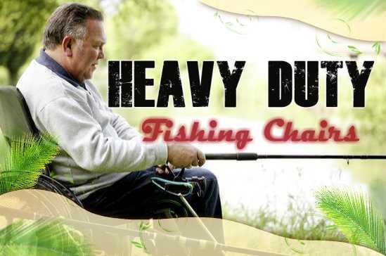 Heavy Duty Fishing Chairs