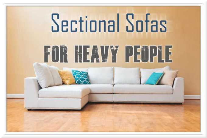Sectional Sofas For Heavy People