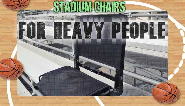 Best Stadium Chairs For Heavy People