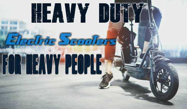 Best Heavy Duty Electric Scooters Heavy People