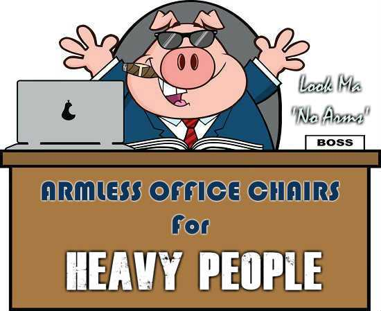 Armless Office Chairs For Heavy People