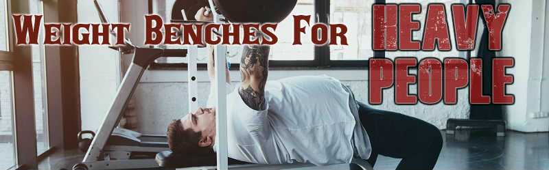 Best Weight Benches For Heavy People