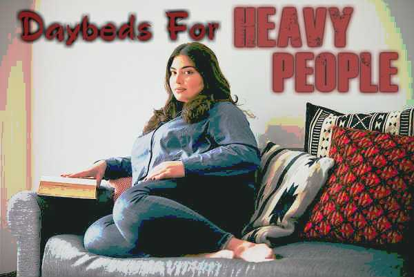 daybeds for heavy people