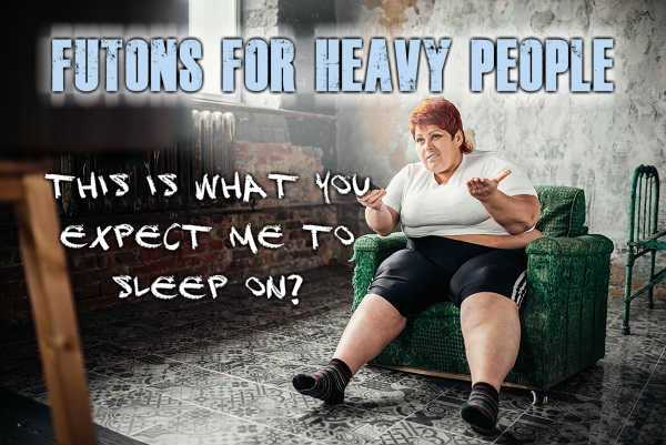 Futons For Heavy People