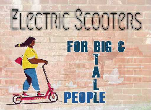 Electric Scooters For Big And Tall People