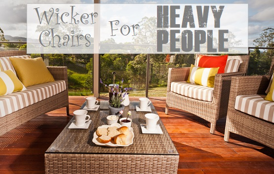Wicker Chairs For Heavy People