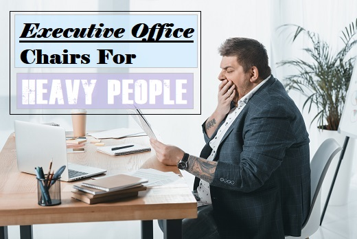 Executive Chairs For Heavy People Office