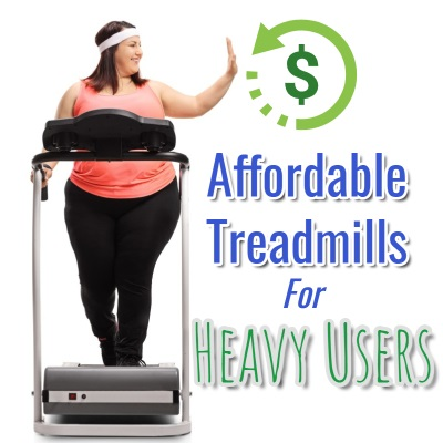 Affordable Treadmills Heavy People