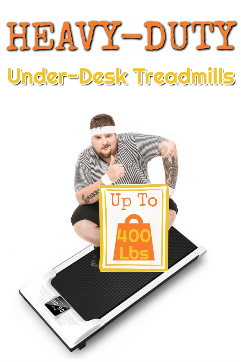 Under Desk Treadmills Heavy People